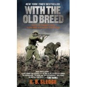 With the Old Breed: At Peleliu and Okinawa, Paperback