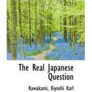 The Real Japanese Question by Kawakami Kiyoshi Karl