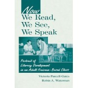 Now We Read, We See, We Speak by Victoria Purcell-Gates
