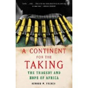 A Continent for the Taking by Howard W French