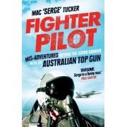 Fighter Pilot by Mac 'Serge' Tucker