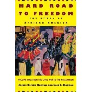Hard Road to Freedom: Civil War to the Millennium v. 2 by James Oliver Horton