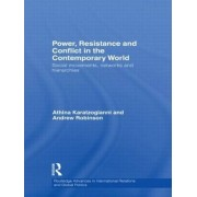Power, Resistance and Conflict in the Contemporary World by Athina Karatzogianni