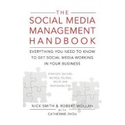 The Social Media Management Handbook by Robert Wollan