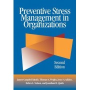 Preventive Stress Management in Organizations by James Campbell Quick