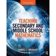 Teaching Secondary and Middle School Mathematics by Daniel J. Brahier