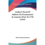 Author's Proof of Address on Freemasonry in America Prior to 1750 (1916) by Melvin Maynard Johnson