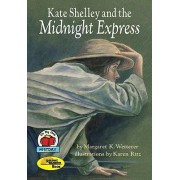 Kate Shelley and the Midnight Express by Margaret K. Wetterer