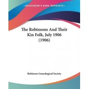 The Robinsons and Their Kin Folk, July 1906 (1906) by Genealogical Society Robinson Genealogical Society