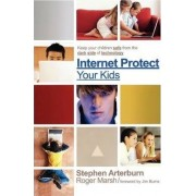 Internet Protect Your Kids by Stephen Arterburn