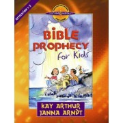 Bible Prophecy for Kids by Kay Arthur