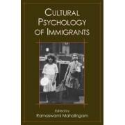 Cultural Psychology of Immigrants by Ramaswami Mahalingam