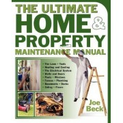 The Ultimate Home and Property Maintenance Manual by Joe Beck