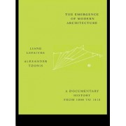 The Emergence of Modern Architecture by Liane Lefaivre