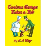 Curious George Takes a Job by H. A Rey