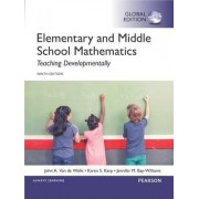 Elementary and Middle School Mathematics: Teaching Developmentally, Global Edition by John A. Van de Walle