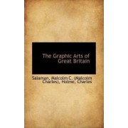 The Graphic Arts of Great Britain by Salaman Malcolm C (Malcolm Charles)