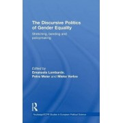 The Discursive Politics of Gender Equality by Emanuela Lombardo