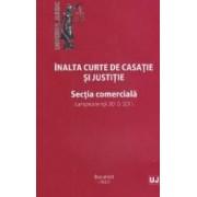 Inalta Curte de Casatie si Justitie. Sectia comerciala. Jurisprudenta 2010-2011
