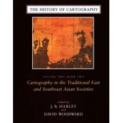 The History of Cartography: Cartography in the Traditional East and Southeast Asian Societies v.2 by J.B. Harley