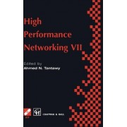 High Performance Networking: International Conference on High Performance Networks, Held in White Plains, New York, U.S.A., April/May 1997 7th by Ahmed N. Tantawy