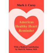 Americas Healthy Heart Reminder by Assistant Professor of History Mark Carey