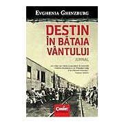 Destin in bataia vantului. Jurnal