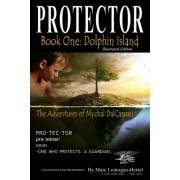 Protector: The Adventures of Mychal Dalcassian: Book One: Dolphin Island