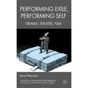 Performing Exile, Performing Self by Yana Meerzon