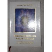 Miracles Through Pranic Healing (Latest Edition) (Practical Manual on Energy Healing, Pranic Healing) by Master Choa Kok Sui