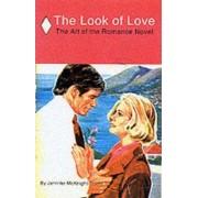 Look of Love: the Art of the Romance Novel by Jennifer McKnight-Trontz