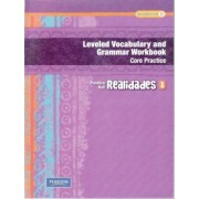 Realidades Leveled Vocabulary and Grmr Workbook (Core & Guided Practice)Level 1 Copyright 2011 by Pearson Education