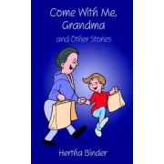 Come with Me, Grandma by Hertha Binder