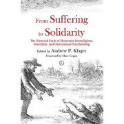 From Suffering to Solidarity: The Historical Seeds of Mennonite Interreligious, Interethnic and International Peacebuilding