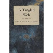A Tangled Web by Lucy Maud Montgomery