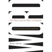 The Word and Its Ways in English: Essays on the Parts of Speech and Person