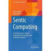 Erik Cambria Sentic Computing: A Common-Sense-Based Framework for Concept-Level Sentiment Analysis (Socio-Affective Computing)