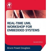 Real-Time UML Workshop for Embedded Systems by Bruce Powel Douglass