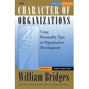 The Character of Organizations by William Bridges