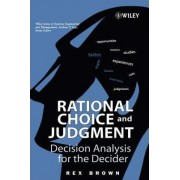 Rational Choice and Judgment by Rex V. Brown