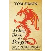 Writing Down the Dragon by Tom Simon