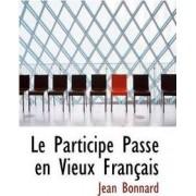 Le Participe Pass En Vieux Fran Ais by Jean Bonnard