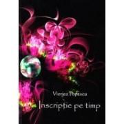 Inscriptie pe timp - Viorica Popescu