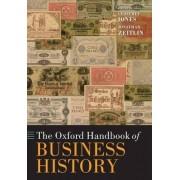 The Oxford Handbook of Business History by Geoffrey Jones