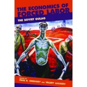The Economics of Forced Labor by Paul R. Gregory