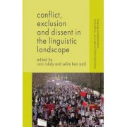 Conflict, Exclusion and Dissent in the Linguistic Landscape 2015 by Rani Rubdy