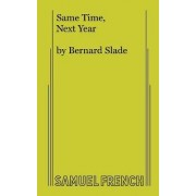 Same Time Next Year by Bernard Slade