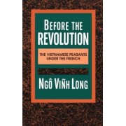 Before the Revolution by Ngo Vinh Long