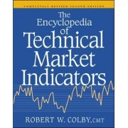 The Encyclopedia of Technical Market Indicators by Robert W. Colby