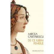 De ce iubim femeile - Mircea Cartarescu